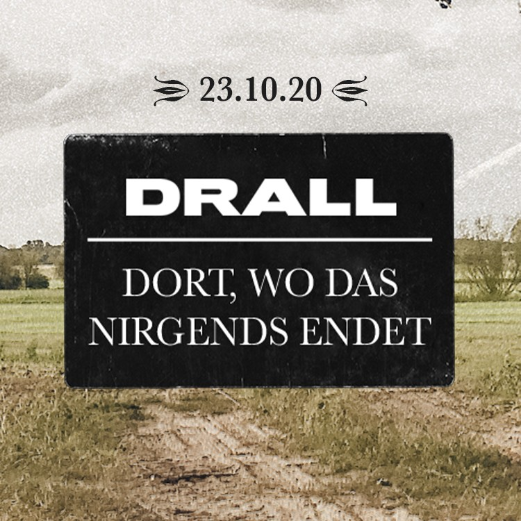 DRALL -  Dort, wo das Nirgends endet - EP Release 23.10.2020
